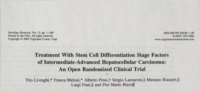 Trattamento di carcinoma epatocellulare intermedio-avanzato con fattori di differenziazione delle cellule staminali: uno studio clinico randomizzato in aperto.